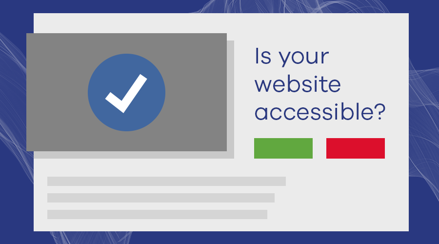 Image showing a web page mock-up with the wording 'Is your website accessible?'